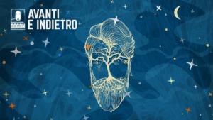 Dogon - Monologo - Avanti e Indietro